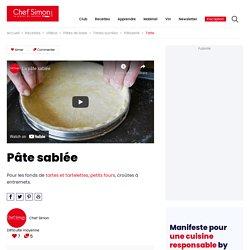Pâte sablée - Recette de la pâte sablée pour les tartes, tartelettes, petits fours, croutes à entremets - Recette par Chef Simon