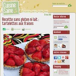Recette sans gluten ni lait : tartelettes aux fraises