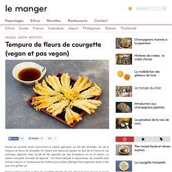 Recette de la tempura de fleurs de courgette (vegan et pas vegan)