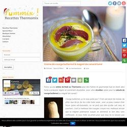 Recette Thermomix de Crème de courge butternut & magret de canard fumé