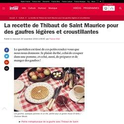 La recette de Thibaut de Saint Maurice pour des gaufres légères et croustillantes
