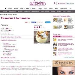Recette Tiramisu à la banane, notre recette Tiramisu à la banane