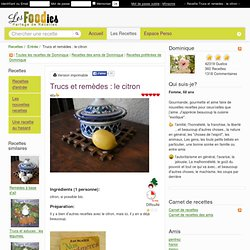 Recette de Trucs et remèdes : le citron