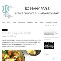 Recette turque des köfte aux lentilles – SO MANY PARIS