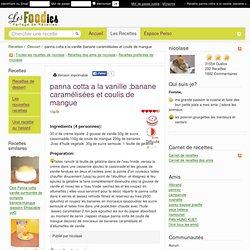 Recette de panna cotta a la vanille ;banane caramélisées et coulis de mangue