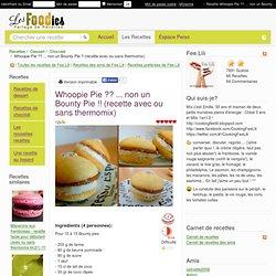 Recette de Whoopie Pie ?? ... non un Bounty Pie !! (recette avec ou sans thermomix)