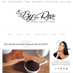 Recettes de Beauté Maison aux Marc de Café - By Reo