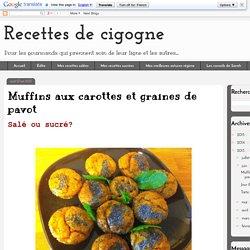 Recettes de cigogne: Muffins aux carottes et graines de pavot