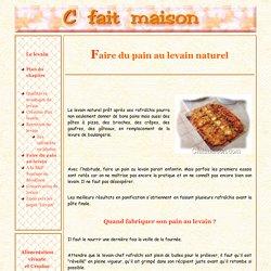 Faire du pain au levain naturel, recettes, conseils de préparation et cuisson.