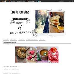 Index des recettes ... - Emilie Cuisine - Blog Culinaire ♥