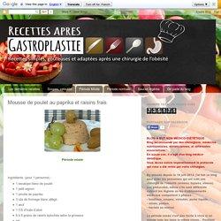 Recettes de cuisine après une gastroplastie: Mousse de poulet au paprika et raisins frais