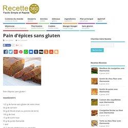 Pain d'épices sans gluten – Toutes les recettes de cuisine – Recette 360
