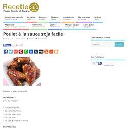 Poulet à la sauce soja facile – Toutes les recettes de cuisine – Recette 360