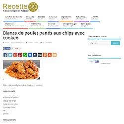 Blancs de poulet panés aux chips avec cookeo – Toutes les recettes de cuisine – Recette 360