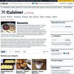 Recettes de desserts et entremets - Recettes de gâteaux, tartes, petits fours, crèmes, flans, mousses