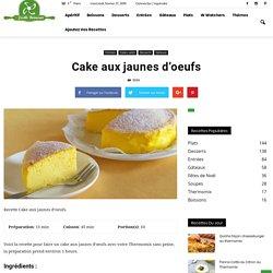 Cake aux jaunes d'oeufs - Recettes desserts au Thermomix
