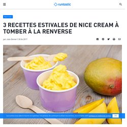 3 recettes estivales de nice cream à tomber à la renverse