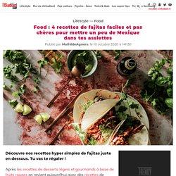 Food : 4 recettes de fajitas faciles et pas chères pour mettre un peu de Mexique dans tes assiettes