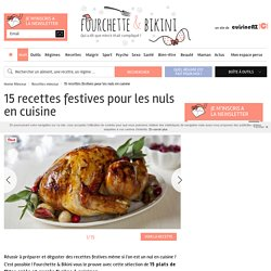 15 recettes festives pour les nuls en cuisine