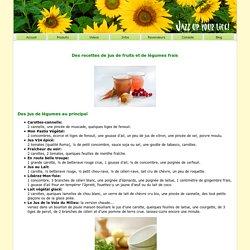 Des recettes de jus de fruits et de légumes frais
