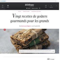 Vingt recettes de goûters gourmands pour les grands - Cuisine / Madame Figaro