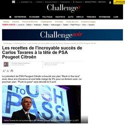 Les recettes de l'incroyable succès de Carlos Tavares à la tête de PSA Peugeot Citroên