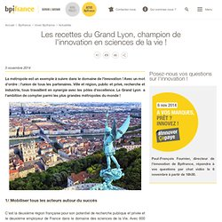 Les recettes du Grand Lyon, champion de l'innovation en sciences de la vie !