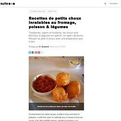 Recettes de petits choux inratables au fromage, poisson & légumes