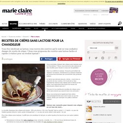 Recettes de crêpes sans lactose pour la Chandeleur
