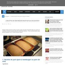 2 recettes de pain maison pour ne plus en acheter ! ~ Savoir Vivre
