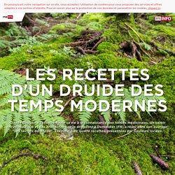 Les recettes d'un druide des temps modernes - rts.ch - Régions