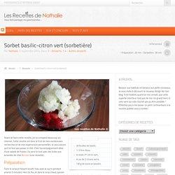 Les Recettes de Nathalie – Sorbet basilic-citron vert (sorbetière)