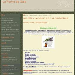 RECETTES SANTE/NATURE : L'AROMATHERAPIE