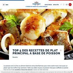 Top 5 des recettes de plat principal à base de poisson - Pavillon France