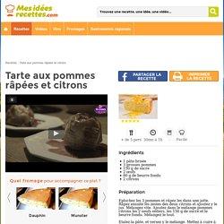 Mes-Idées-Recettes.com - Fiche Recette Tarte aux pommes râpées et citrons