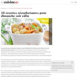 15 recettes réconfortantes pour dimanche soir câlin