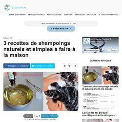 3 recettes de shampoings naturels et simples à faire à la maison - Docteur Tamalou