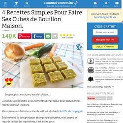 4 Recettes Simples Pour Faire Ses Cubes de Bouillon Maison.