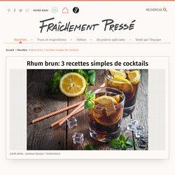 Rhum brun: 3 recettes simples de cocktails