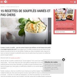 15 recettes de soufflés variés et pas chers