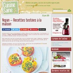 Vegan – Recettes testées à la maison - Cuisine saine : recettes sans gluten, vegan ou paléo