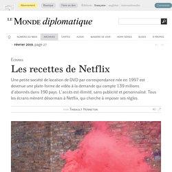 Les recettes de Netflix, par Thibault Henneton (Le Monde diplomatique, février 2019)