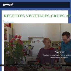 Recettes végétales crues avec Irène Grosjean #1