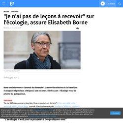 """""""Je n'ai pas de leçons à recevoir"""" sur l'écologie, assure Elisabeth Borne"""