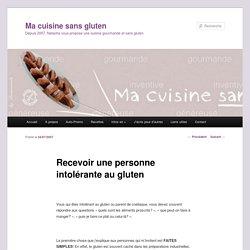 Recevoir une personne intolérante au gluten - Ma cuisine sans gluten