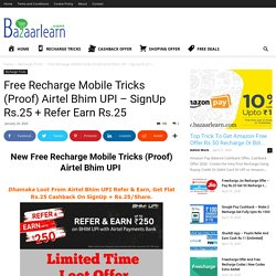 Free Recharge Mobile Tricks (Proof) Airtel Bhim UPI – SignUp Rs.25 + Refer Earn Rs.25