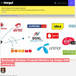 Recharge Multiple Prepaid Mobiles by Single SIM recharge - Mogul