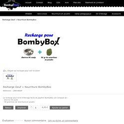 Recharge Oeuf + Nourriture BombyBox