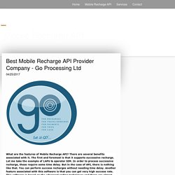 Best Mobile Recharge API Provider Company - Go Processing Ltd - Mobile Recharge API