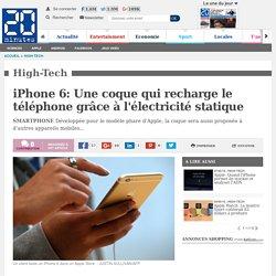 iPhone 6: Une coque qui recharge le téléphone grâce à l'électricité statique